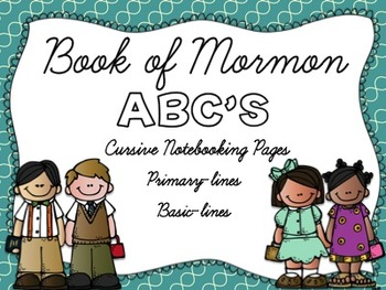 Book of Mormon ABC's Cursive Notebooking Pages