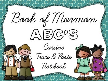 Book of Mormon ABC's Cursive Trace and Paste Notebook