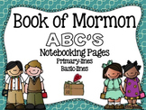 Book of Mormon ABC's Notebooking Pages
