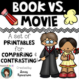 Book vs Movie! A Packet of Ready-to-Print Pages for Comparing & Contrasting!