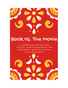Book vs. The Movie - Critical Thinking Worksheet AND Writing Prompt