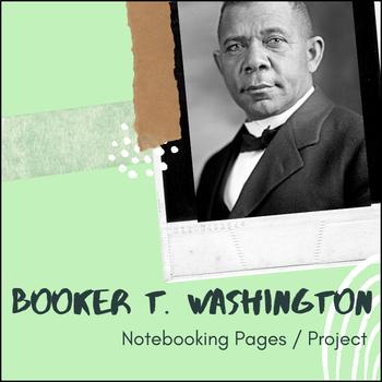 Booker T. Washington - U.S. History Notebooking Project