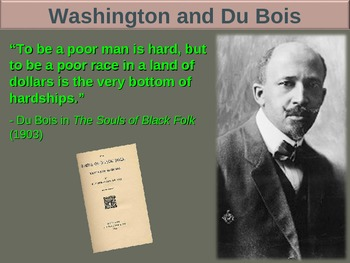 Booker T Washington & WEB Du Bois (PART 3 DU BOIS) visual, textual, engaging