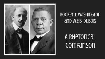 Booker T. Washington and W.E.B. DuBois: A Rhetorical Comparison