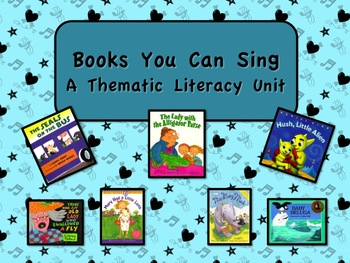 Books You Can Sing Thematic Literacy Unit - Includes Common Core Standards