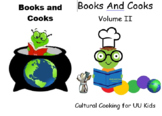 Books and Cooks: Cultural Cooking For UU Kids Volumes I and II