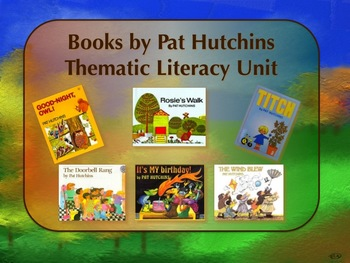 Pat Hutchins' Books Thematic Literacy Unit Incorporates Co