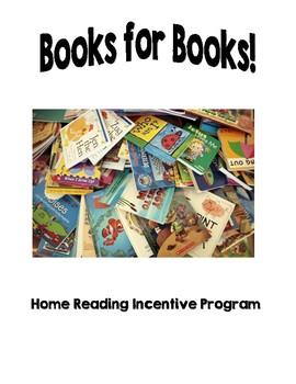 Books for Books: Home Reading Incentive Program
