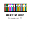 BOOKS UPON THE SHELF ~ Literature comes to life!