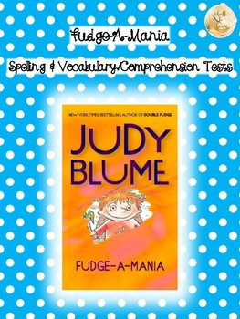 Bookworms Aligned Fudge-A-Mania Spelling & Vocabulary/Comprehension Tests