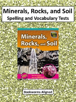 Bookworms Aligned Minerals, Rocks, and Soil Spelling and Vocabulary Tests