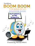 "Boom Boom the Bass Drum ""Instruments of the Orchestra"" Col"
