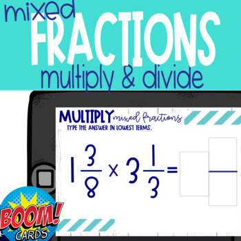 Boom Card Deck: Multiply & Divide Mixed Fractions