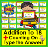 Boom Cards Math: Addition to 18: Counting On - Type the Answer - With Sound!
