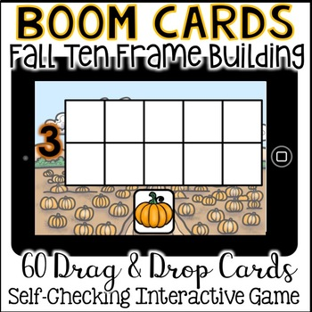 Boom Cards - Building Ten Frames (60 fall themed cards, Kindergarten Math)