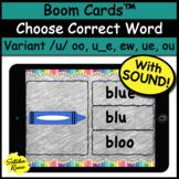 Boom Cards™ Choose Correct Word Variant Vowels /u/ oo, u_e, u, ui, ew, ue, ou