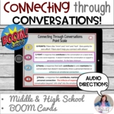 Boom: Connecting through Conversations!  Middle High Schoo