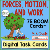 Boom Cards:  Forces, Motion, and Work 5th Grade