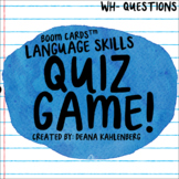 Boom Cards™️ Language Skills Quiz Game- WH- Questions