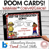 Let's Keep the Conversation Going! Elementary.  Boom Cards