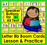 Boom Cards Letter Bb Lessons and Practice:  Audio for ALL Text!