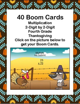 Boom Cards-Multiplication-2-Digit by 2-Digit-Fourth Grade-Thanksgiving Theme