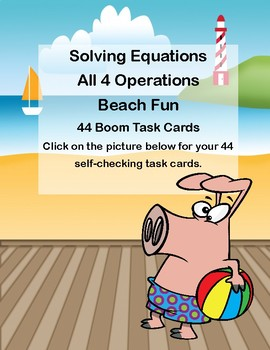 Boom Cards - Solving Equations-All 4 Operations-Beach Fun