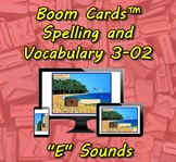 "Boom Cards™ Spelling & Vocabulary 3-02:  ""E"" Sounds"