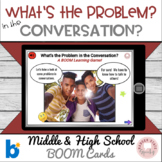 Boom Cards for Social Skills!  What's the Problem?  MS HS