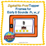 Boom Topper Frames for Early 8 Sounds: /h,w,j/