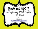 Boom or Bust! An Engineering STEM Problem