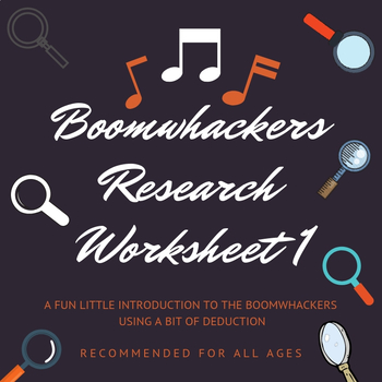 BoomWhackers Research Sheet 1 - Another Introduction to the BoomWhackers