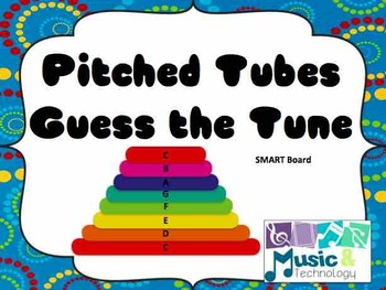 Pitched Tubes Guess The Tune (SMART Board)