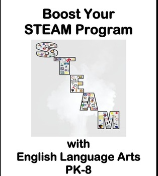 Boost Your STEAM Program with English Language Arts PK-8