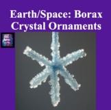 Minerals: Borax Crystal Ornaments