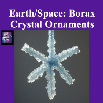 Minerals: Borax Crystal Ornaments