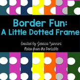 Border Fun: A Little Dotted Frame