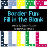 Border Fun: Fill in the Blank