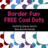 Border Fun: Free Cool Dots
