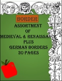 Medieval & Renaissance, and German Border 30 pages!
