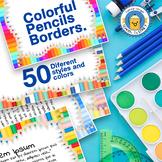 Borders Clip Art! - Colorful Pencils -  A Big Set - 50 Sty