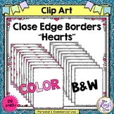 Heart Borders & Valentine Borders with a Close Edge (Color & BW)