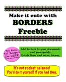 Borders Freebie -  Make it cute!