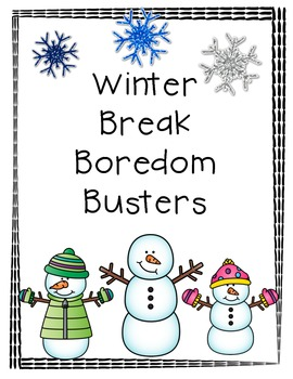 Bordom Busters- Winter Break Activities