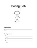 Boring Bob (writing exciting sentences)