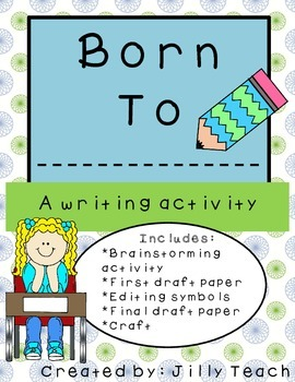 Born To . . . (A Writing Activity)