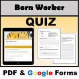 Born Worker Quiz - PDF & Google - DISTANCE LEARNING