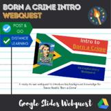 Born a Crime by Trevor Noah Introductory Webquest