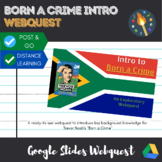 Born a Crime by Trevor Noah Introductory Webquest