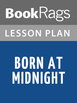 Born at Midnight Lesson Plans